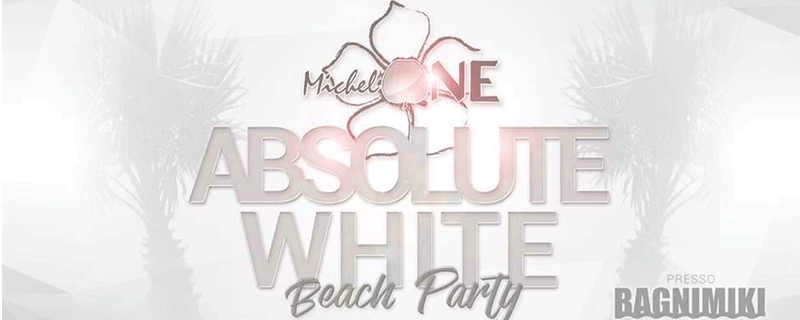 Feste in spiaggia: Absolute White Party ai Bagni Miki